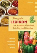 Bendel, Lothar: Das große Lexikon der Kräuter, Gewürze, Früchte und Gemüse