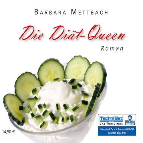 Die Diät-Queen [5 Audio-CDs + 1 MP3-CD]. 1. Aufl. - Mettbach, Barbara und Katinka Springborn