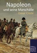 Criste, Oskar: Napoleon und seine Marschälle