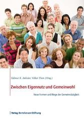 Zwischen Eigennutz und Gemeinwohl - Neue Formen und Wege der Gemeinnützigkeit - Helmut K. Anheier, Volker Then