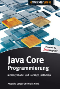 Java Core Programmierung: Memory Model und Garbage Collection - Angelika Langer