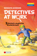 Detectives at Work - Renate Ahrens