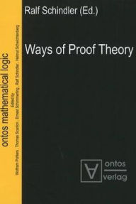 Ways of Proof Theory - Ralf Schindler