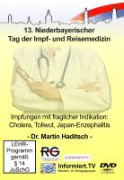 Medreport.TV - Dr. Martin Haditsch - Impfungen mit fraglicher Indikation: Cholera, Tollwut, Japan-Enzephalitis