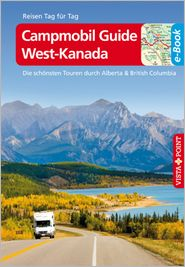 Campmobil Guide West-Kanada: Die schönsten Touren durch Alberta & British Columbia