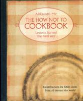 The How Not To Cook Book