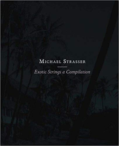 Michael Strasser : Exotic Strings a Compilation.  1. Aufl.