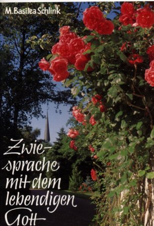 Zwiesprache mit dem lebendigen Gott - Basilea Schlink, M.