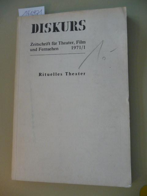 Diskurs. Zeitschrift für Theater, Film und Fernsehen 1971/1: Rituelles Theater - Jan Berg (Heftredakteur)