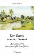 Kestner, Heinz: Der Traum von der Heimat