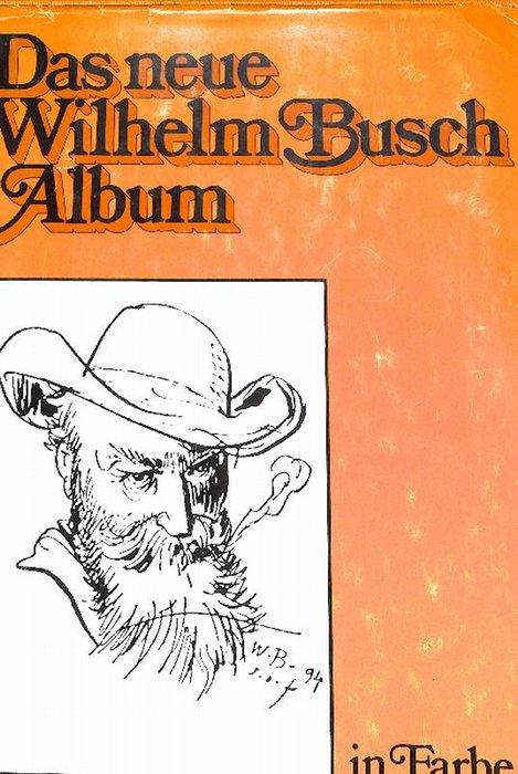 Das neue Wilhelm Busch-Album in Farbe ein Humoristischer Hausschatz mit Text und  Bildern  von  Wilhelm Busch - Busch, Wilhelm