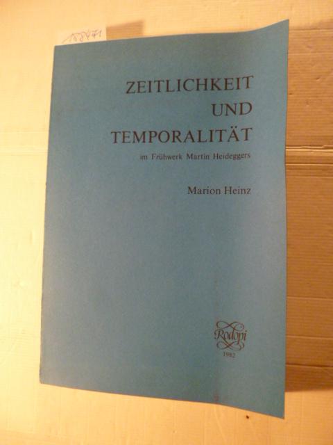 Zeitlichkeit und Temporalität : die Konstitution der Existenz und die Grundlegung einer temporalen Ontologie im Frühwerk Martin Heideggers - Heinz , Marion