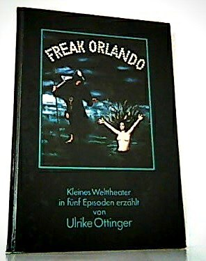 Freak Orlando -  Kleines Welttheater in fünf Episoden - Ottinger,  Ulrike