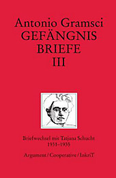 Gefängnisbriefe Band 3: Briefwechsel mit Tatjana Schucht 1931-1935