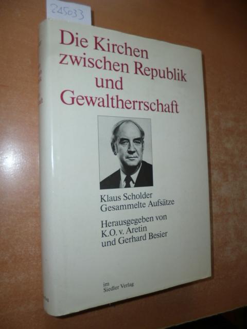 Die Kirchen zwischen Republik und Gewaltherrschaft : gesammelte Aufsätze - Scholder, Klaus, 1930-1985