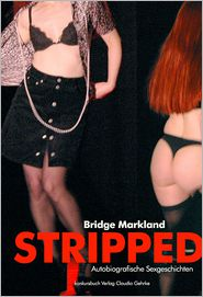 Stripped: Autobiografische Sexgeschichten