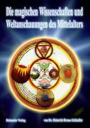 Schindler, Heinrich Bruno: Die magischen Wissenschaften und Weltanschauungen des Mittelalters