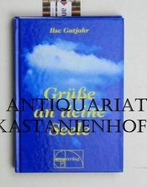 Grüsse an deine Seele. Gedanken, Gedichte, Geschichten. 4. Auflage.,Das immerwährende Kalender-Tagebuch. - Gutjahr, Ilse