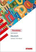 Kubitza, Frank: Training Grundwissen Deutsch Aufsatz 7. 8. Klasse