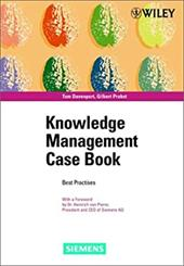 Knowledge Management Case Book: Siemens Best Practises - Davenport, Thomas H. / Probst, Gilbert J. B. / Pierer, Heinrich Von