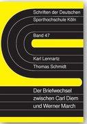 Lennartz, Karl;Schmidt, Thomas: Der Briefwechsel zwischen Carl Diem und Werner March