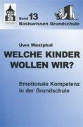 Westphal, Uwe: Welche Kinder wollen wir?