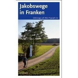 Arenz, S: Jakobswege in Franken - Collectif
