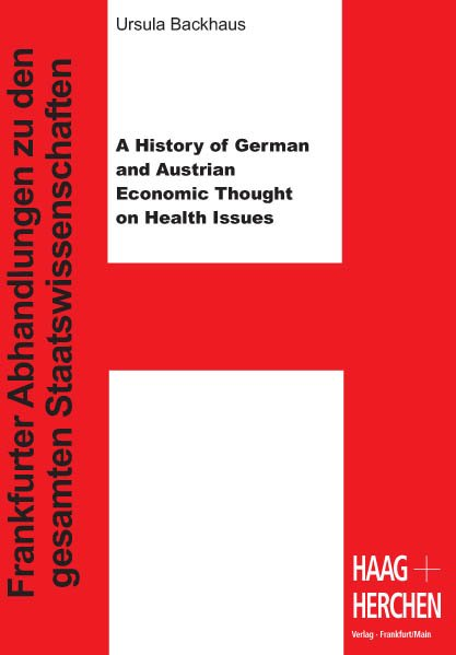 A History of German and Austrian Economic Thought on Health Issues als Buch von Ursula Backhaus - Haag + Herchen