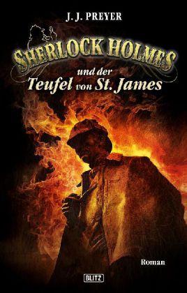 Sherlock Holmes - Neue Fälle: Sherlock Holmes und der Teufel von St. James - Roman - Preyer, J. J.