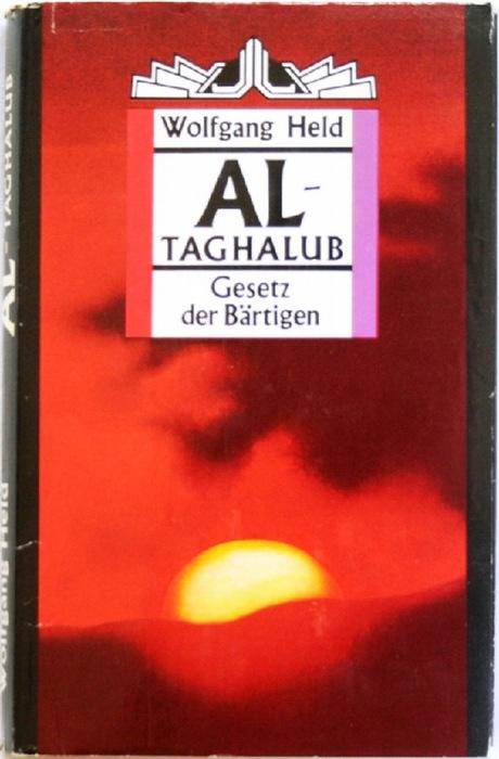 Al-Taghalub Gesetz der Bärtigen  Roman - Held, Wolfgang
