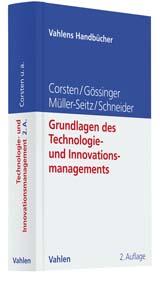 Grundlagen des Technologie- & Innovationsmanagements | Corsten / Gössinger / Müller-Seitz / Schneider - Lehrbuch - Hans Corsten, Ralf Gössinger, Gordon Müller-Seitz, Herfried Schneider