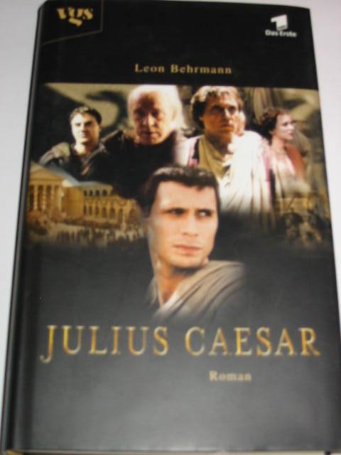 Leon Behrmann: Julius Caesar. Rom, 80 v. Chr