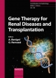 Gene Therapy for Renal Diseases and Transplantation - Guiseppe Remuzzi;  Ariela Benigni (Eds.)