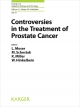 Controversies in the Treatment of Prostate Cancer - L. Moser;  M. Schostak;  K. Miller;  W. Hinkelbein (Eds.)