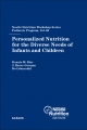 Personalized Nutrition for the Diverse Needs of Infants and Children - D. M. Bier;  J. B. German;  B. Lönnerdal
