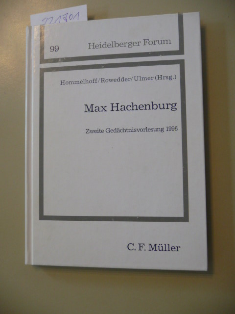 Max Hachenburg : zweite Gedächtnisvorlesung 1996 - Hommelhoff, Peter [Hrsg.]  Stiefel, Ernst  Henssler, Martin  Ulmer, Eugen