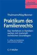 Benner, Susanne A.;Thalmann, Wolfgang;May, Günther: Praktikum des Familienrechts