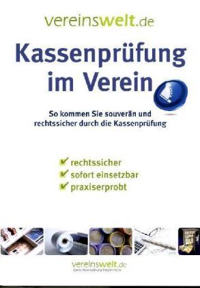 Kassenprüfung im Verein - So kommen Sie souverän und rechtssicher durch die Kassenprüfung - Hallmann, Jörg / Stein, Günter / Vogel, Heinz-Wilhelm