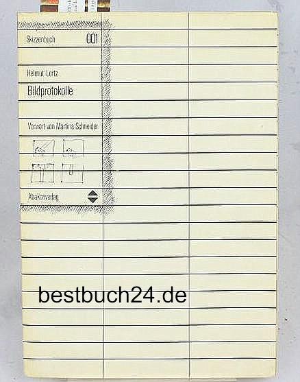 Bildprotokolle. Skizzenbuch 001. ,Vorwort von Martina Schneider. - Lortz, Helmut