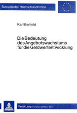 Die Bedeutung des Angebotswachstums fur die Geldwertentwicklung - Karl Gerhold