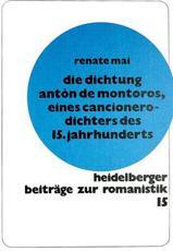 Die Dichtung Anton de Montoros, eines Cancionero-Dichters des 15. Jahrhunderts - Renate Mai