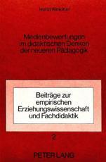Medienbewertungen im didaktischen Denken der neueren Paedagogik - Horst Wokittel