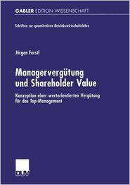 Managervergütung und Shareholder Value: Konzeption einer wertorientierten Vergütung für das Top-Management - Jurgen Ferstl
