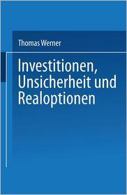 Investitionen, Unsicherheit und Realoptionen - Thomas Werner