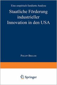 Staatliche Forderung industrieller Innovation in den USA: Eine empirisch fundierte Analyse - Philipp Breloh