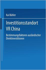 Investitionsstandort VR China: Bestimmungsfaktoren ausländischer Direktinvestitionen