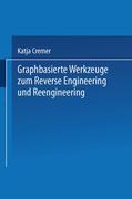 Cremer, Katja: Graphbasierte Werkzeuge zum Reverse Engineering und Reengineering