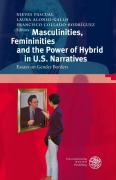 Masculinities, Femininities and the Power of the Hybrid in U.S. Narratives