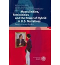 Masculinities, Femininities, and the Power of the Hybrid in U.S. Narratives - Nieves Pascual