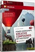 Power-Workshops: Kreative Composings in Photoshop - Video-Training